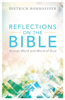 Reflections on the Bible : Human Word and Word of God, Paperback / softback Book
