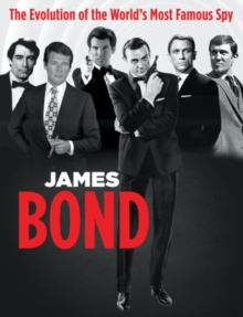 James Bond : The Evolution of the World's Most Famous Spy, Paperback Book