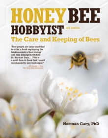 Honey Bee Hobbyist : The Care and Keeping of Bees, Paperback / softback Book