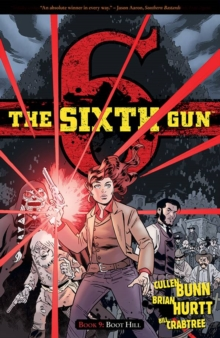 The Sixth Gun Volume 9 : Boot Hill, Paperback / softback Book