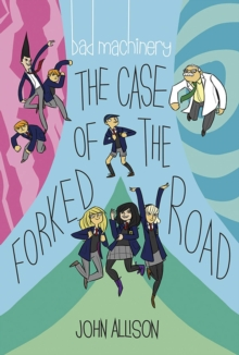 Bad Machinery Volume 7 : The Case of the Forked Road, Paperback / softback Book