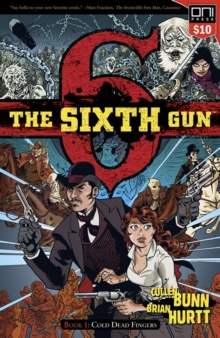 The Sixth Gun Volume 1 : Cold Dead Fingers - Square One edition, Paperback / softback Book