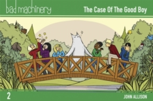 Bad Machinery Volume 2 : The Case of the Good Boy, Pocket Edition, Paperback / softback Book