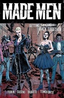 Made Men : Getting the Gang Back Together, Paperback Book