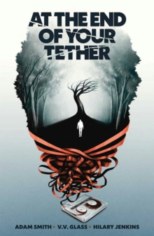 At the End of Your Tether, Paperback / softback Book