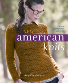 New American Knits : Classic Sportswear Patterns, Paperback Book