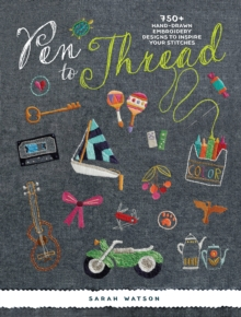Pen to Thread : 750+ Hand-Drawn Embroidery Designs to Inspire Your Stitches !, Paperback / softback Book