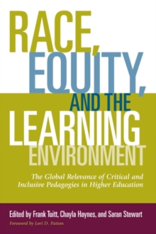 Race, Equity and the Learning Environment : The Global Relevance of Critical and Inclusive Pedagogies in Higher Education, Paperback / softback Book