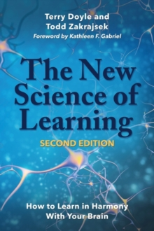 The New Science of Learning : How to Learn in Harmony with Your Brain, Hardback Book