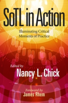 SoTL in Action : Illuminating Critical Moments of Practice, Paperback / softback Book