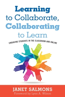 Learning to Collaborate, Collaborating to Learn : Practical Guidance for Online and Classroom Instruction, Hardback Book