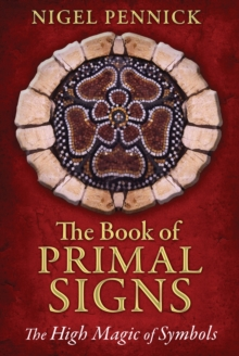 Book of Primal Signs : The High Magic of Symbols, Paperback / softback Book
