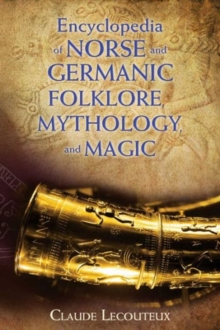 Encyclopedia of Norse and Germanic Folklore, Mythology, and Magic, Hardback Book