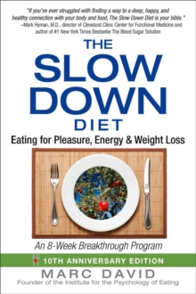 The Slow Down Diet : Eating for Pleasure, Energy, and Weight Loss, Paperback / softback Book