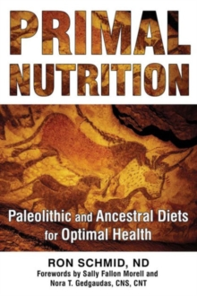 Primal Nutrition : Paleolithic and Ancestral Diets for Optimal Health, Paperback / softback Book