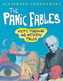 The Panic Fables : Mystic Teachings and Initiatory Tales, Paperback Book