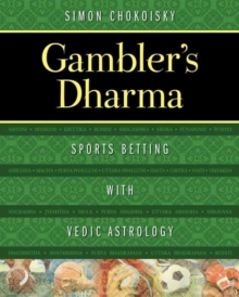 Gambler's Dharma : Sports Betting with Vedic Astrology, Paperback / softback Book