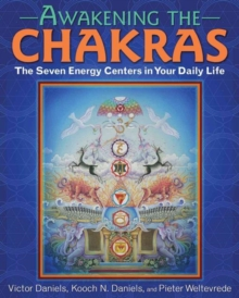 Awakening the Chakras : The Seven Energy Centers in Your Daily Life, Paperback / softback Book