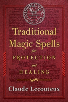 Traditional Magic Spells for Protection and Healing, Hardback Book