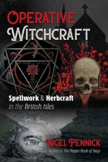 Operative Witchcraft : Spellwork and Herbcraft in the British Isles, Paperback / softback Book