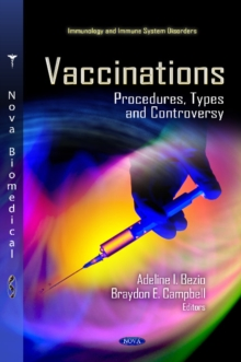 Vaccinations : Procedures, Types & Controversy, Hardback Book