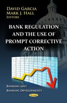 Bank Regulation & the Use of Prompt Corrective Action, Paperback / softback Book