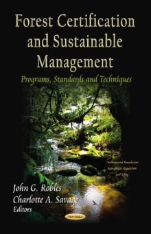 Forest Certification & Sustainable Management : Programs, Standards & Techniques, Paperback / softback Book