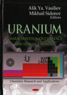 Uranium : Characteristics, Occurrence & Human Exposure, Hardback Book