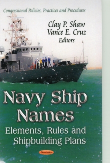 Navy Ship Names : Elements, Rules & Shipbuilding Plans, Paperback / softback Book