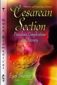 Cesarean Section : Procedures, Complications & Recovery, Hardback Book