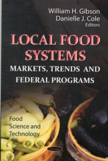 Local Food Systems : Markets, Trends & Federal Programs, Paperback / softback Book