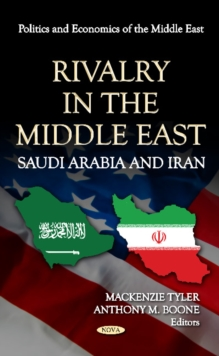 Rivalry in the Middle East : Saudi Arabia & Iran, Hardback Book