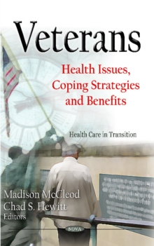 Veterans : Health Issues, Coping Strategies & Benefits, Hardback Book