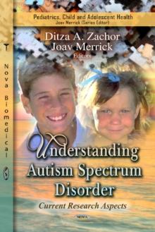 Understanding Autism Spectrum Disorder : Current Research Aspects, Hardback Book