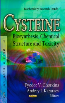 Cysteine : Biosynthesis, Chemical Structure & Toxicity, Hardback Book
