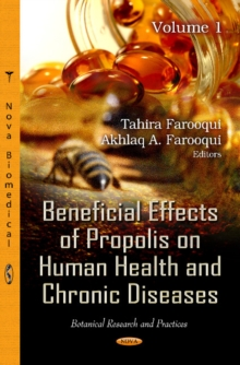 Beneficial Effects of Propolis on Human Health & Chronic Diseases : Volume 1, Hardback Book