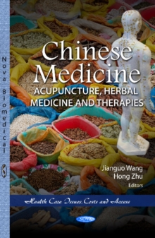 Chinese Medicine : Acupuncture, Herbal Medicine & Therapies, Paperback / softback Book