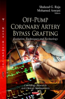 Off-Pump Coronary Artery Bypass Grafting : Evolution, Techniques & Technology, Hardback Book