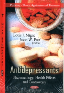 Antidepressants : Pharmacology, Health Effects & Controversy, Paperback / softback Book