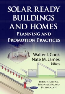 Solar Ready Buildings & Homes : Planning & Promotion Practices, Paperback Book