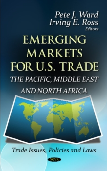 Emerging Markets for U.S. Trade : The Pacific, Middle East & North Africa, Hardback Book