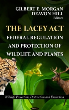 Lacey Act : Federal Regulation & Protection of Wildlife & Plants, Hardback Book