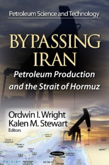 Bypassing Iran : Petroleum Production & the Strait of Hormuz, Paperback / softback Book