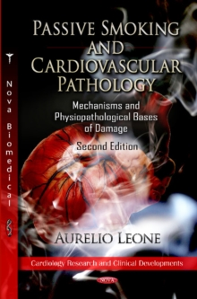 Passive Smoking & Cardiovascular Pathology : An Update, Hardback Book