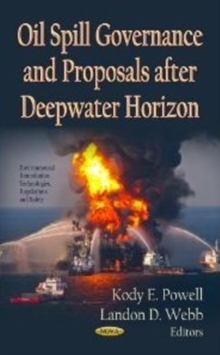 Oil Spill Governance & Proposals After Deepwater Horizon, Hardback Book