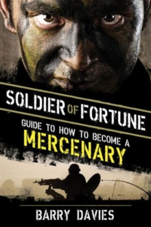 Soldier of Fortune Guide to How to Become a Mercenary, Paperback / softback Book