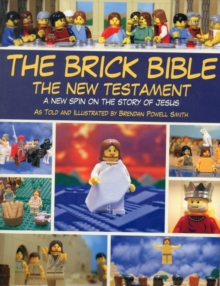 The Brick Bible: the New Testament : A New Spin on the Story of Jesus, Paperback Book