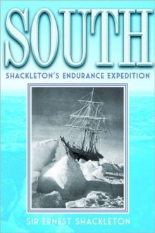 South : Shackleton's Endurance Expedition, Paperback / softback Book