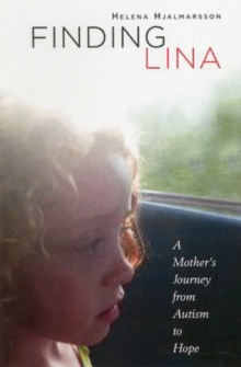 Finding Lina : A Mother's Journey from Autism to Hope, Hardback Book