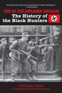 The SS Dirlewanger Brigade : The History of the Black Hunters, Paperback Book